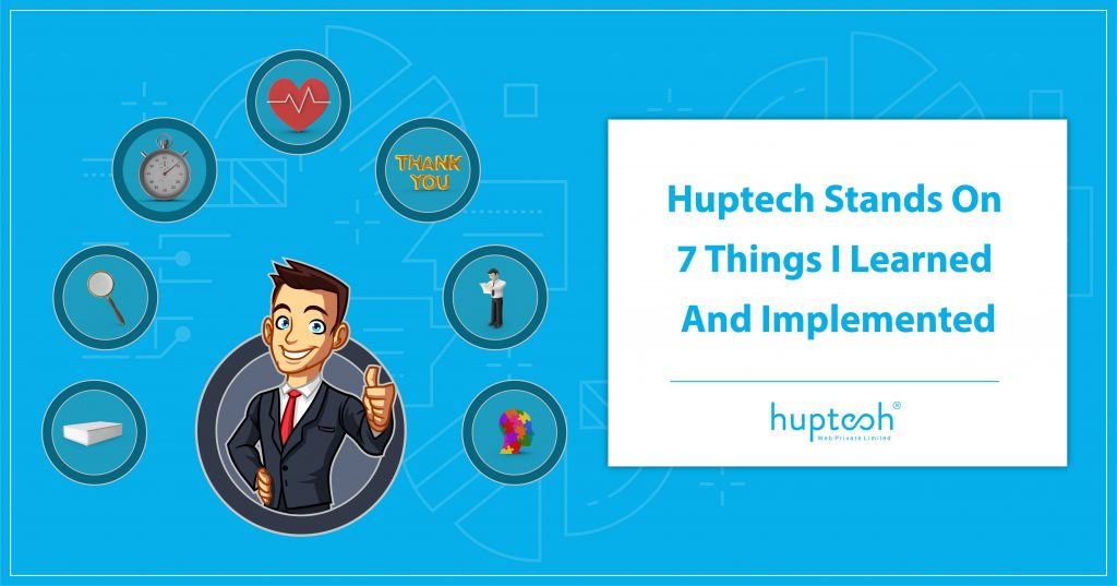 Huptech Stands On 7 Things I Learned And Implemented