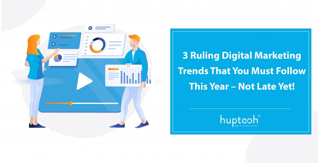 Digital Marketing Trends That You Must Follow