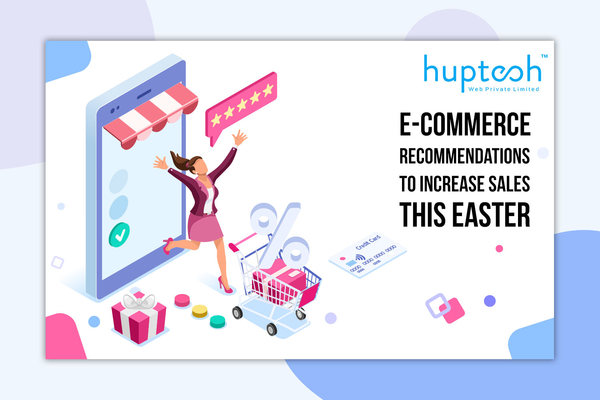 Easter Sales Ecommerce Strategies - Huptech web