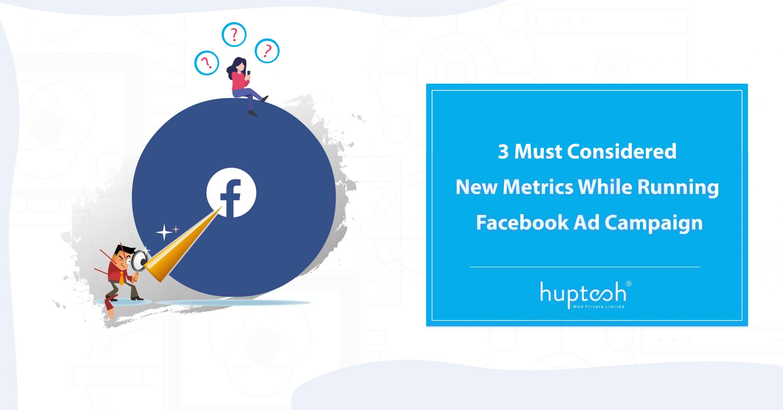 Important Metrics of Facebook Ad Campaigns