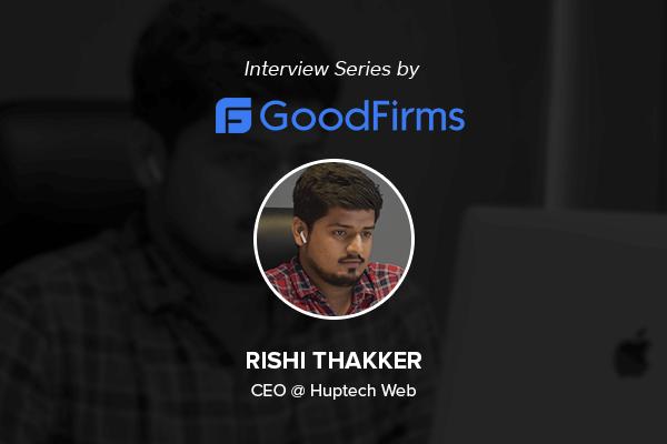 Huptech CEO Rishi Thakker